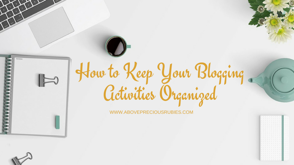How to Keep Your Blogging Activities Organized