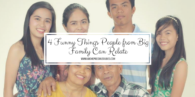 4 FUNNY THINGS PEOPLE FROM BIG FAMILY CAN RELATE