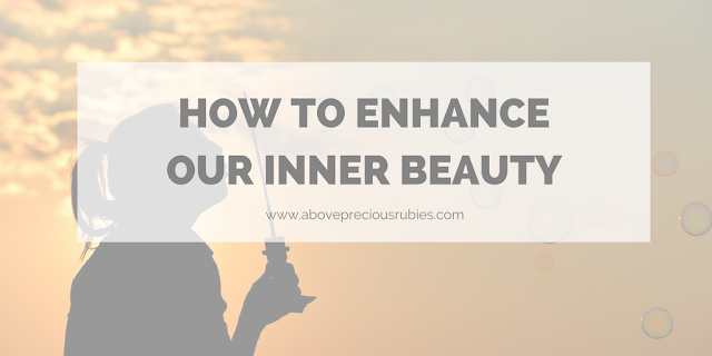How to Enhance Our Inner Beauty