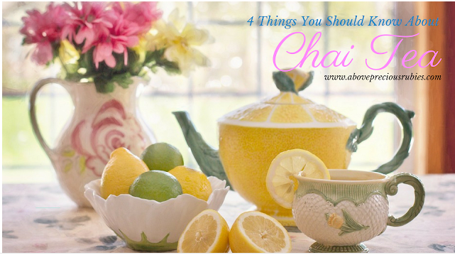 4 Things You Should Know About Chai Tea