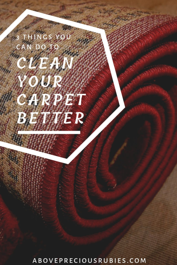 3 Things You Can Do to Clean Your Carpet Better