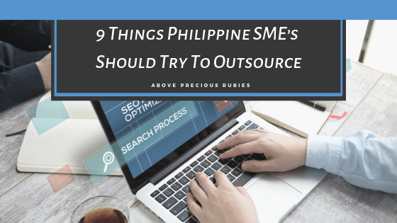 9 Things Philippine SME's Should Try To Outsource Now