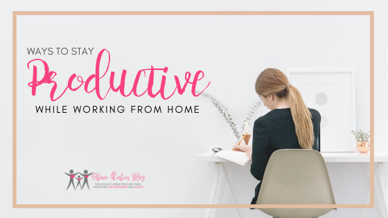 Ways to Stay Productive While Working from Home